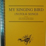 My Singing Bird - 150 Folk Songs