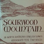 Sourwood Mountain: 28 North American & English Songs Arranged for 2 Voices
