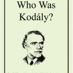 Who Was Kodály: OAKE Monograph No. 1