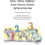 One, Two, Three! Achat, Shtayim, Shalosh! Children's Songs from Israel